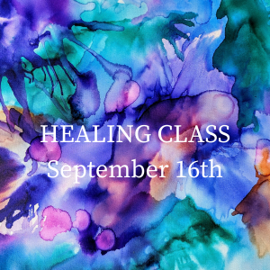 Healing Class September 16th